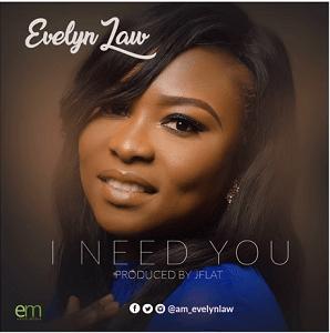 Evelyn Law - I Need You [MP3 and Lyrics]