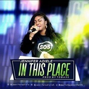 Jennifer Adiele - In This Place [MP3 and Lyrics]