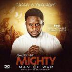 Jimmy D Psalmist - Mighty Man of War [MP3, Video and Lyrics]