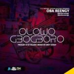 Oba Reengy - Olowogbogboro [MP3 and Lyrics]