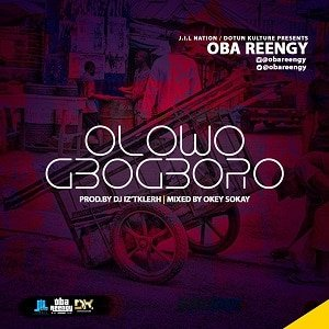 Olowogbogboro Download and Lyrics | Oba Reengy