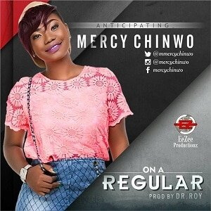 On A Regular Mercy Chinwo