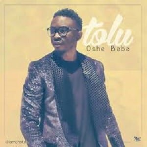 Oshe Baba Download and Lyrics | Tolu