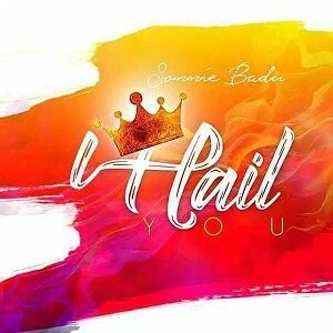 I Hail You Download and Lyrics | Sonnie Badu