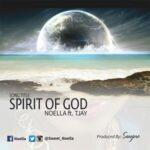 Noella - Spirit of God Ft. TJay [MP3 and Lyrics]