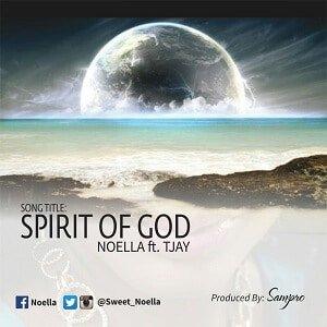 Spirit of God Noella Ft. Tjay