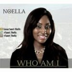 Who Am I Download and Lyrics | Noella