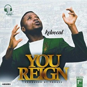 You Reign Kelvocal