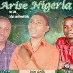 Arise Nigeria Download and Lyrics | Mr. SAK Ft. Jeffrey & Joseph