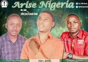 Mr. SAK - Arise Nigeria Ft. Jeffrey & Joseph [MP3 and Lyrics]