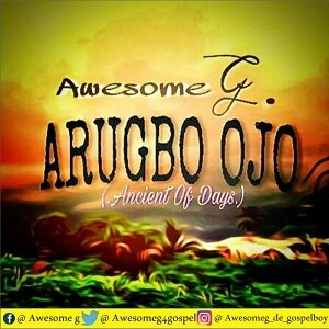 Arugbo Ojo Awesome G