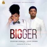 Celestine Donkor - Bigger Ft. Steve Crown [MP3 and Lyrics]