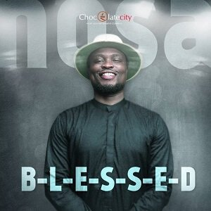 Nosa - Blessed [Video and Lyrics]