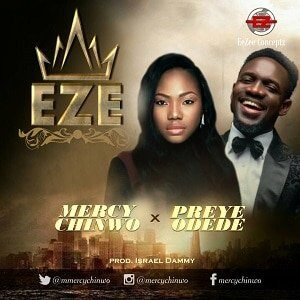 Eze Mercy Chinwo Ft. Preye Odede