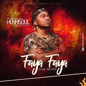 Faya Faya Download and Lyrics | Henrisoul
