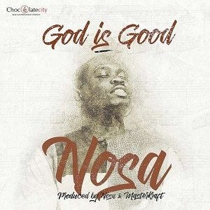 God is Good Nosa