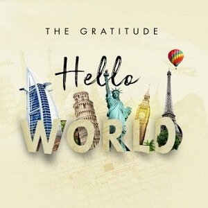 Hello World The Gratitude (COZA)
