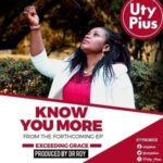 Know You More Download and Lyrics | Uty Pius