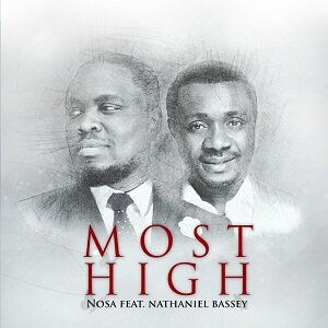Nosa - Most High Ft. Nathaniel Bassey [Video and Lyrics]