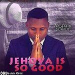 Austyn IJ - Jehovah is So Good [MP3 and Lyrics]