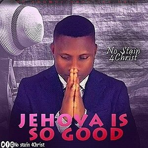 Jehovah is So Good No Stain 4Christ