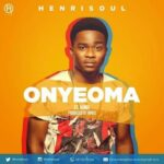 Onyeoma Download and Lyrics | Henrisoul Ft. Nimix