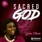 Wemi Moore - Sacred God [MP3 and Lyrics]