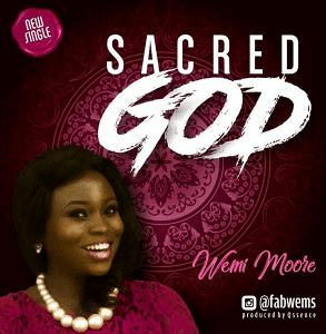 Sacred God Download and Lyrics | Wemi Moore