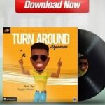 Turn Around By Akpororo (MUSIC & LYRICS)