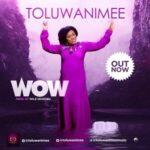 Toluwanimee - WOW [MP3, Video and Lyrics]