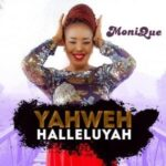Monique - Yahweh Halleluyah [MP3 and Lyrics]