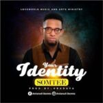 Your Identity Download and Lyrics | Somtee