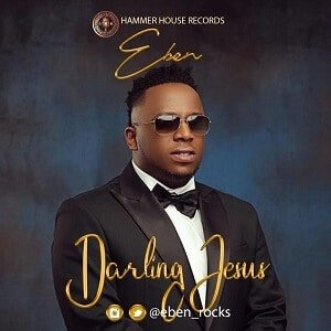 Eben - Darling Jesus [MP3 and Lyrics]