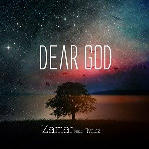Dear God Zamar Ft. Jlyricz