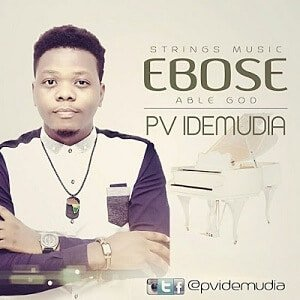 PV Idemudia - Ebose [MP3 and Lyrics]