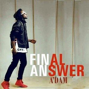 A'dam - Final Answer [MP3 and Lyrics]