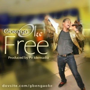 Gbenga Oke - Free [MP3 and Lyrics]