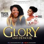Tosin Oyelakin - Glory and Honour Ft. Onos [MP3 and Lyrics]
