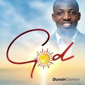 Dunsin Oyekan - God [MP3 and Lyrics]