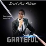 Grateful Download and Lyrics | Franklin Tonkumor Ft. Uju