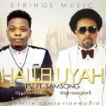 Halleluyah By PV Idemudia Ft. Samsong (DOWNLOAD & LYRICS)