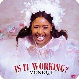 Monique - Is It Working? [MP3 and Lyrics]