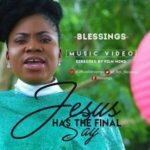 Blessings - Jesus Has The Final Say [MP3 and Lyrics]