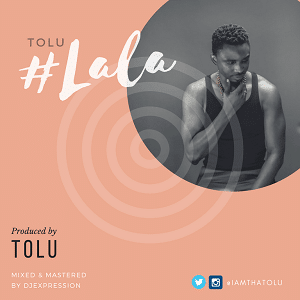 Tolu - Lala [MP3 and Lyrics]