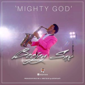 Beejay Sax - Mighty God [MP3 and Lyrics]