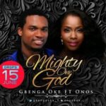 Gbenga Oke - Mighty One God Ft. Onos [MP3 and Lyrics]
