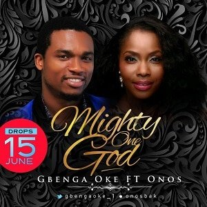 Mighty One God Gbenga Oke Ft. Onos