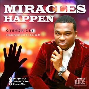 Gbenga Oke - Miracles Happen [MP3 and Lyrics]