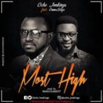 Oche Jonkings - Most High Ft. Emmasings [MP3 and Lyrics]
