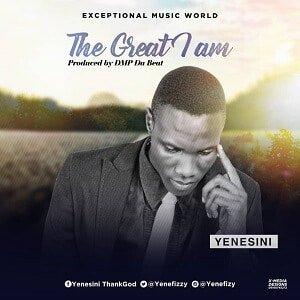 The Great I Am Yenesini